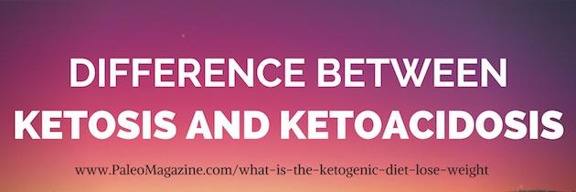 Difference between ketosis and ketoacidosis