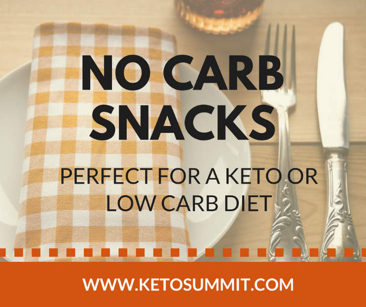 No Carb Snacks - Perfect for a Keto or Low Carb Diet #keto #article https://ketosummit.com/no-carb-snacks-keto-low-carb-diet