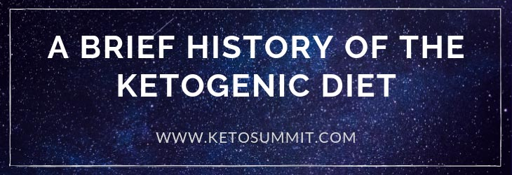 A Brief History of the Ketogenic Diet