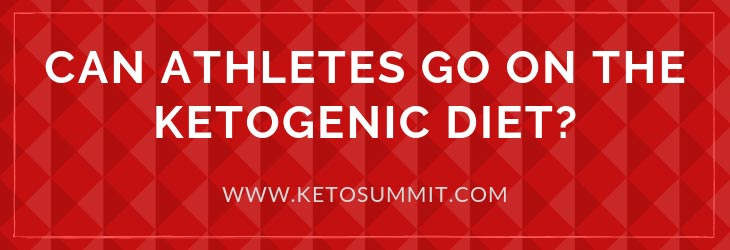 Can Athletes Go on the Ketogenic Diet